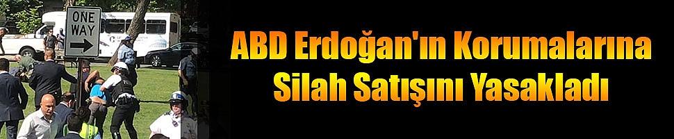 ABD Erdoğan'ın Korumalarına Silah Satışını Yasakladı