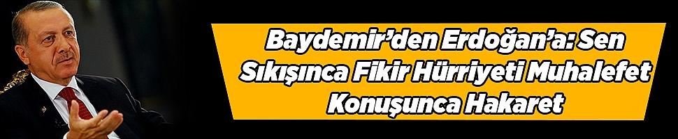 Baydemir'den Erdoğan'a: Sen Sıkışınca Fikir Hürriyeti Muhalefet Konuşunca Hakaret