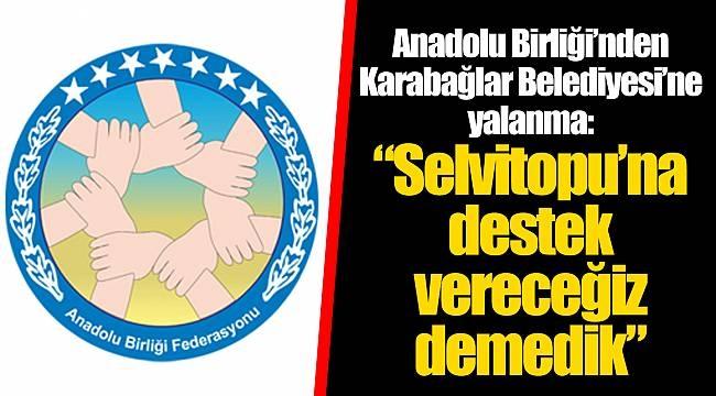 Anadolu Birliği Karabağlar Belediyesi'ni Yalanladı