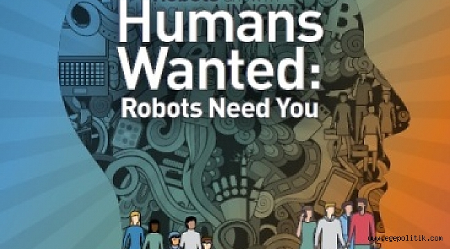 Robotlar da İnsana İhtiyaç Duyuyor