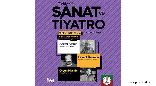 Karşıyaka'da 'Sanat ve Tiyatro' konuşulacak