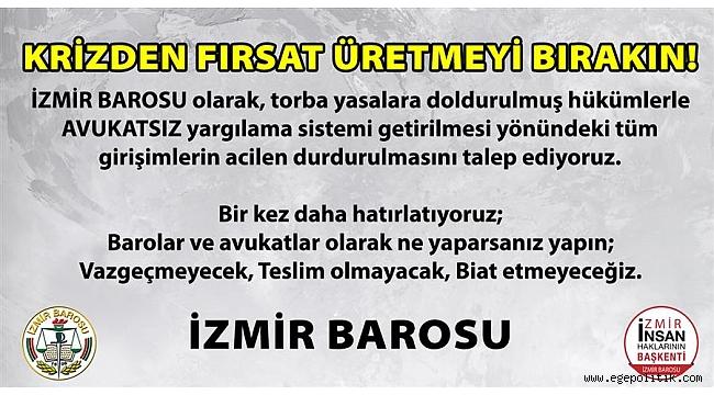 İzmir Barosu İktidarı Uyardı
