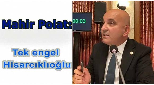 Mahir Polat: Tek engel Hisarcıklıoğlu