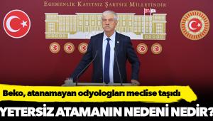 CHP'li Beko, atanamayan odyometristlerin sorunlarını Meclis'e taşıdı