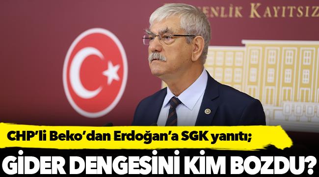 CHP'li Beko'dan Erdoğan'a SGK yanıtı;