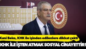 CHP Milletvekili Kani Beko,