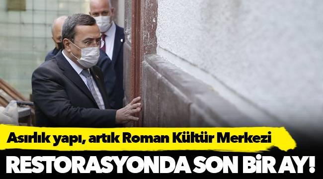 RESTORASYONDA SON BİR AY!