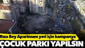 'Rıza Bey Apartmanı yerine çocuk parkı yapılsın'