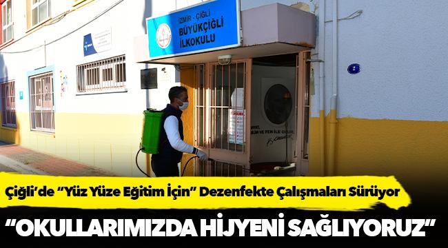 """Çiğli'de """"Yüz Yüze Eğitim İçin"""" Dezenfekte Çalışmaları Sürüyor"""