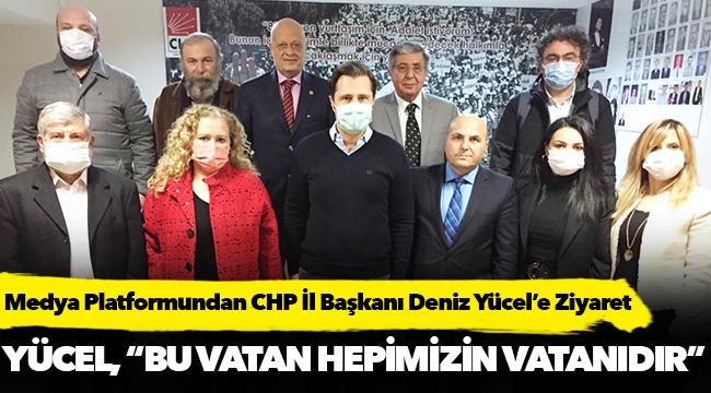 Medya Platformundan CHP İl Başkanı Deniz Yücel'e Ziyaret
