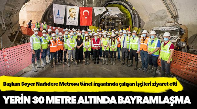 Başkan Soyer Narlıdere Metrosu tünel inşaatında çalışan işçileri ziyaret etti