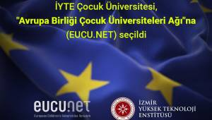 İYTE Çocuk Üniversitesi, 34 ülkeden üyesi bulunan Avrupa Çocuk Üniversiteleri Ağı'na (EUCU.NET) seçildi