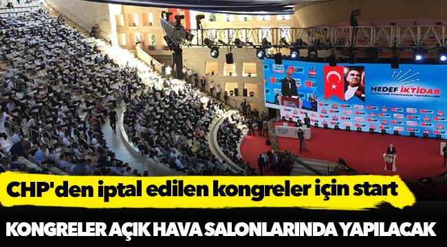 CHP'den iptal edilen kongreler için start