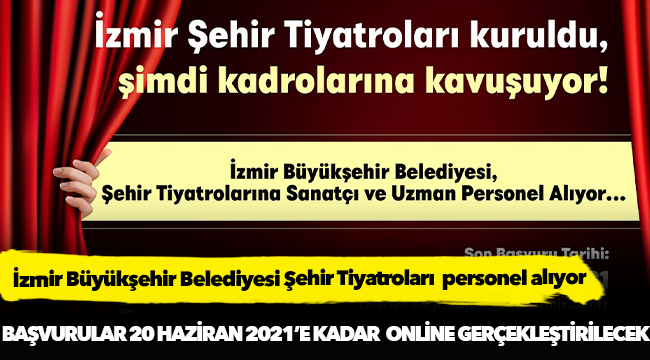 İzmir Büyükşehir Belediyesi Şehir Tiyatroları  personel alıyor