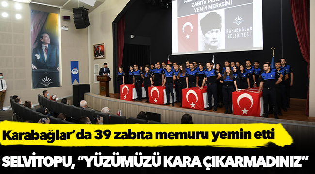 Karabağlar'da 39 zabıta memuru yemin etti