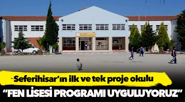Seferihisar'ın ilk ve tek proje okulu