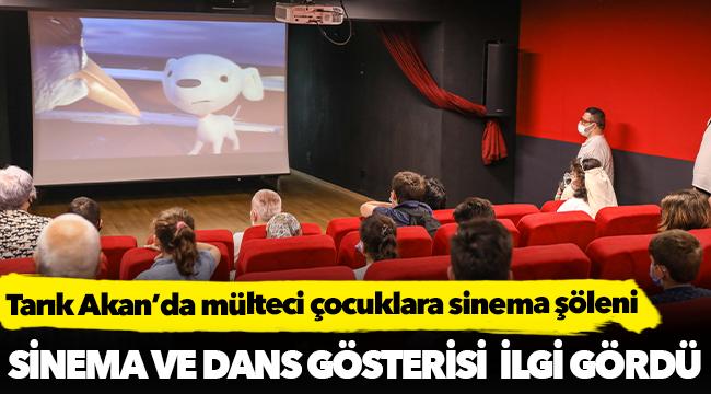 Tarık Akan'da mülteci çocuklara sinema şöleni