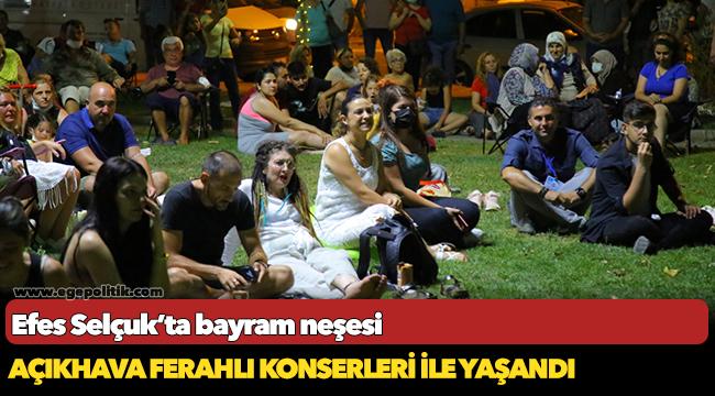 Efes Selçuk'ta bayram neşesi açık hava ferahlı konserleri ile yaşandı