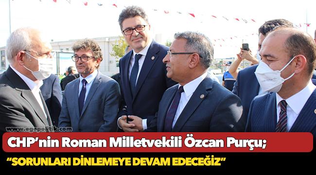 """CHP'nin Roman Milletvekili Purçu: """"CHP Olarak, Roman Vatandaşlarımızla Bir Araya Gelmeye, Roman Stk Temsilcilerinden Sorunlarını Dinlemeye Devam Edeceğiz!"""""""