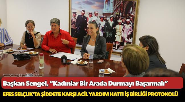 """Efes Selçuk'ta Şiddete Karşı Acil Yardım Hattı İş Birliği"""" Protokolü"""