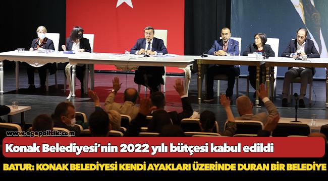 Konak Belediyesi'nin 2022 yılı bütçesi kabul edildi
