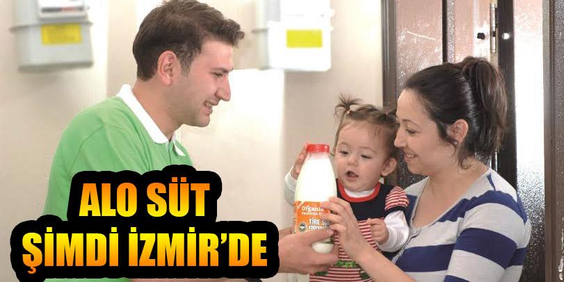 ALO SÜT ŞİMDİ İZMİR'DE