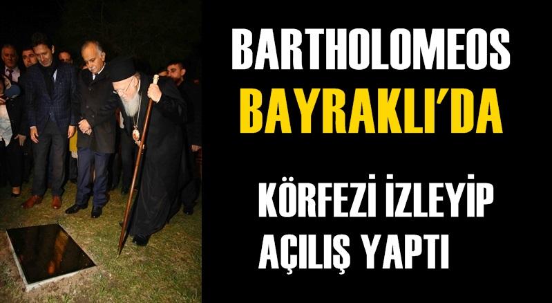 BARTHOLOMEOS BAYRAKLI'DA