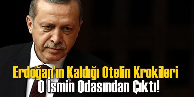 Erdoğan'ın Kaldığı Otelin Haritası Bakın Nereden Çıktı!