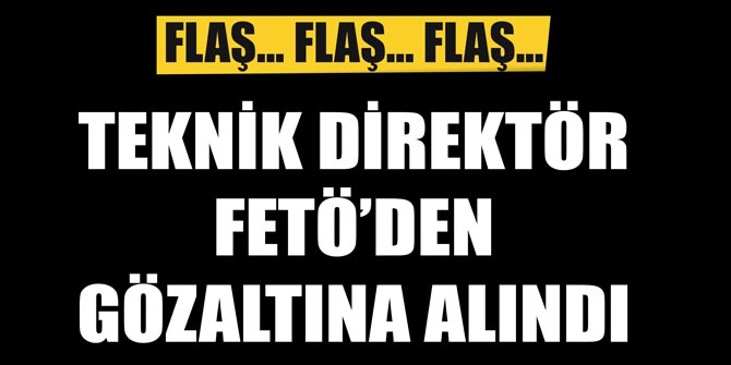 Flaş... Teknik direktör, FETÖ'den gözaltına alındı