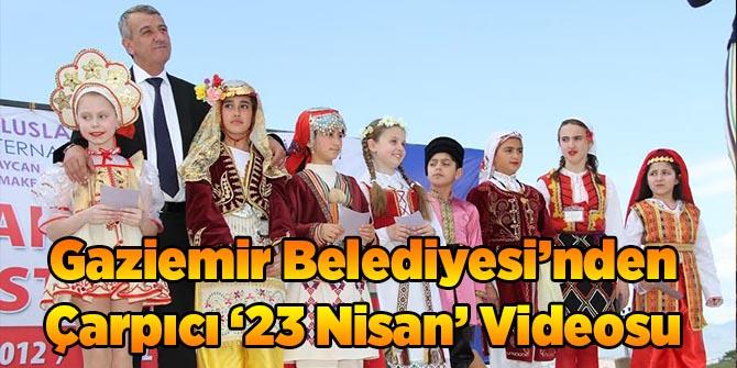 Gaziemir Belediyesi'nden Çarpıcı '23 Nisan' Videosu