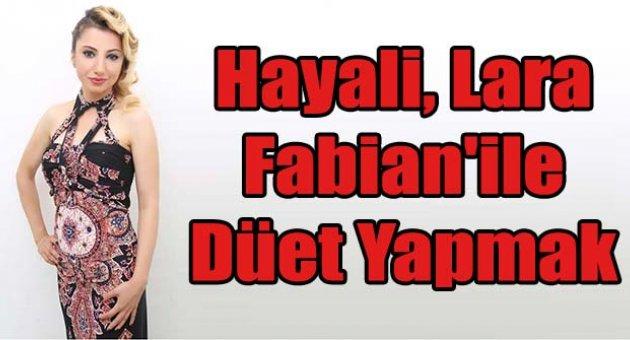 Hayali, Lara Fabian ile DüetYapmak