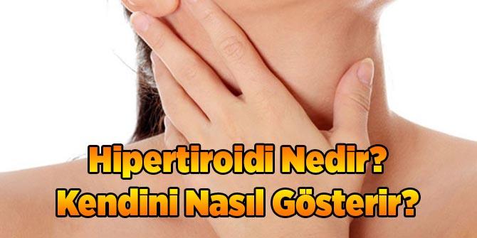 Hipertiroidi Nedir? Kendini Nasıl Gösterir?