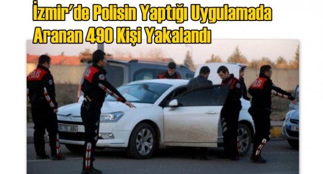 İzmir'de Polisin Yaptığı Uygulamada Aranan 490 Kişi Yakalandı