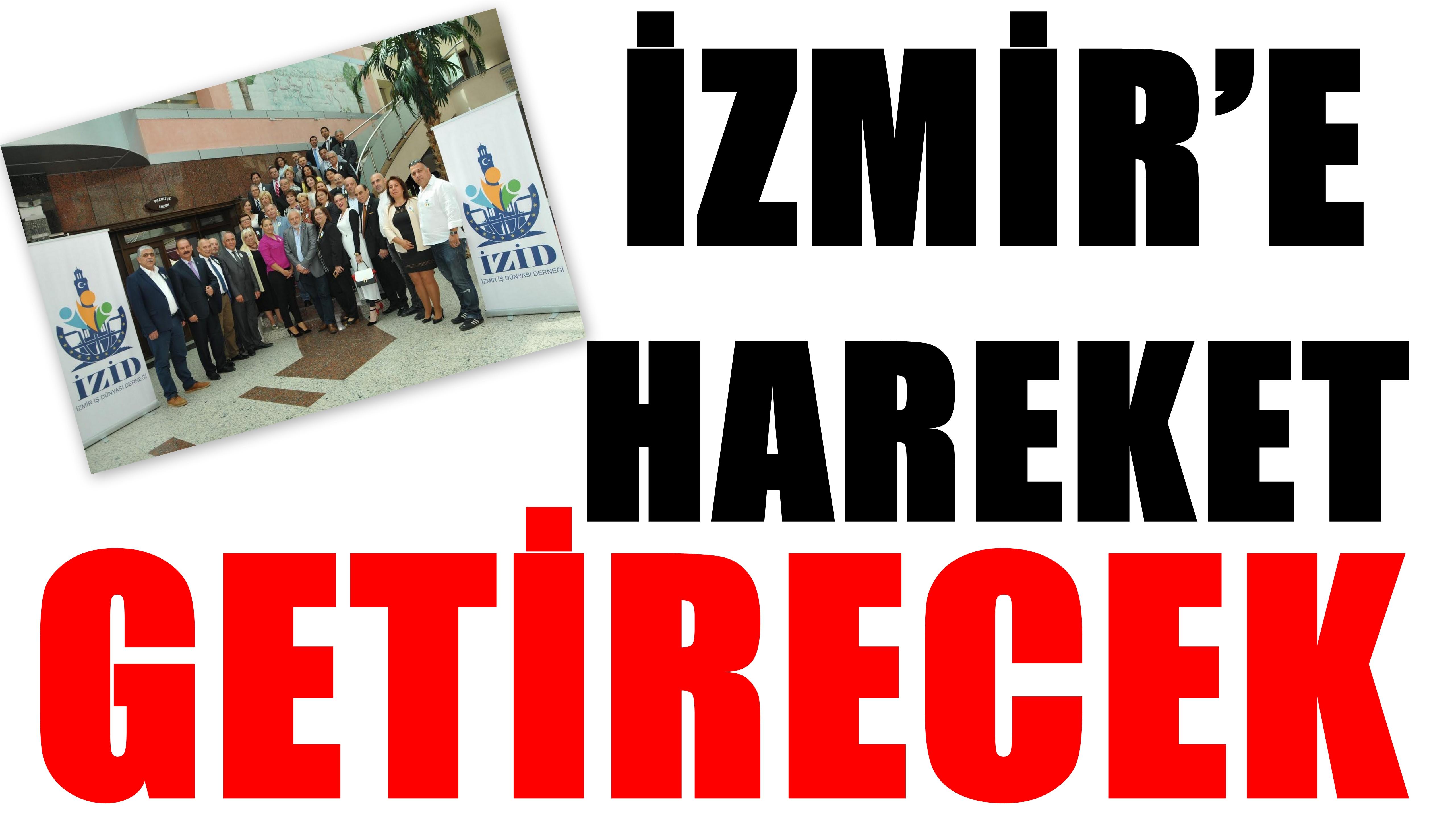 İZMİR'E HAREKET GETİRECEK