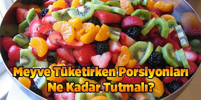 Meyve Tüketirken Porsiyonları Ne Kadar Tutmalı?