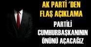 AK Parti'den Flaş ' Partili Cumhurbaşkanı ' Açıklaması