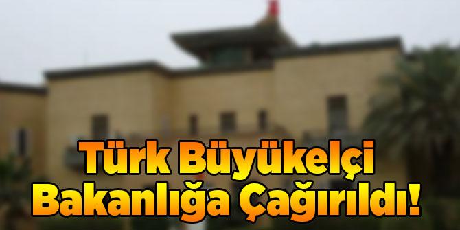 Türk Büyükelçi Bakanlığa Çağırıldı!