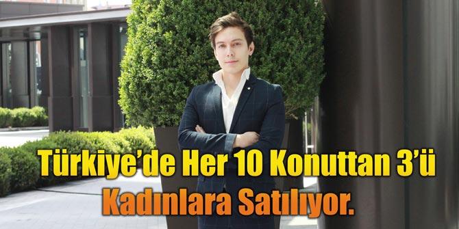 Türkiye'de Her 10 Konuttan 3'ü Kadınlara Satılıyor.