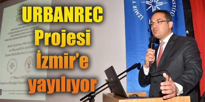 URBANREC Projesi İzmir'e yayılıyor