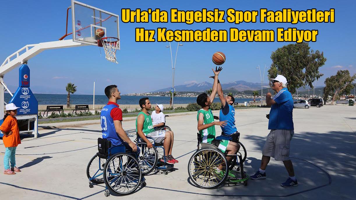 Urla'da Engelsiz Spor Faaliyetleri Hız Kesmeden Devam Ediyor